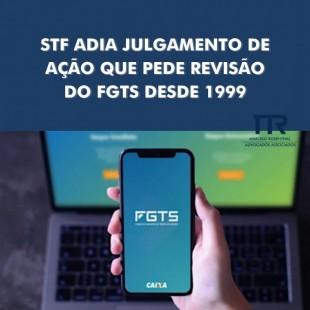 STF adia julgamento de ação que pede revisão do FGTS desde 1999